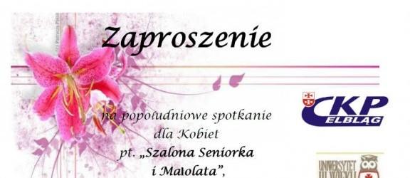 Spotkanie dla kobiet pt. Szalona Seniorka i Małolata