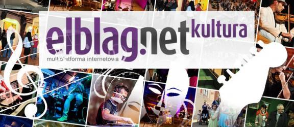 kultura.elblag.net - nowy kulturalny serwis multiplatformy elblag.net