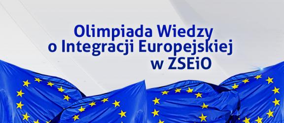 Olimpiada Wiedzy o Integracji Europejskiej. ZSEiO organizuje zawody okręgowe