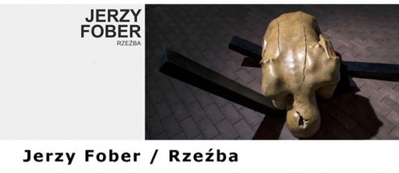 Galeria EL zaprasza: Jerzy Fober. Rzeźba