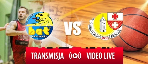III liga koszykówki: BAT Sierakowice – MKS Truso theConstruct Elbląg LIVE VIDEO