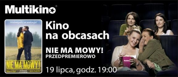 """Walentynki w wakacje? – """"Nie ma mowy!"""" przedpremierowo  19 lipca w ramach cyklu """"Kino na Obcasach"""""""