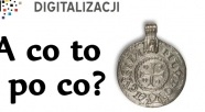 Digitalizacja. A co to?