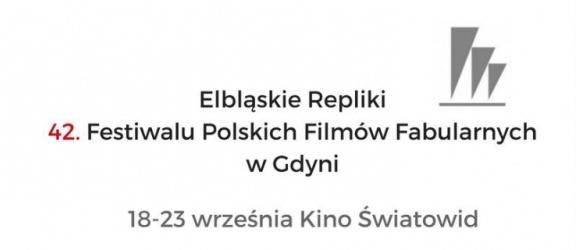 Elbląskie Repliki Festiwalu Polskich Filmów Fabularnych w Gdyni