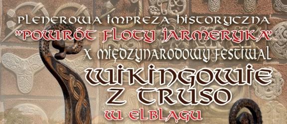 X Międzynarodowy Festiwal Wikingów z Truso w Elblągu