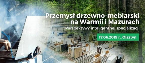 """Konferencja """"Przemysł drzewno-meblarski na Warmii i Mazurach"""""""