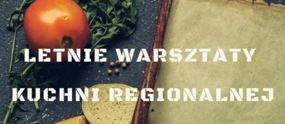 Letnie warsztaty kuchni regionalnej